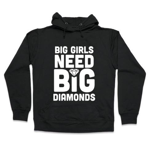 Big Girls Need Big Diamonds Hooded Sweatshirt