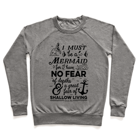 I Must Be A Mermaid Inspirational Quote Pullover