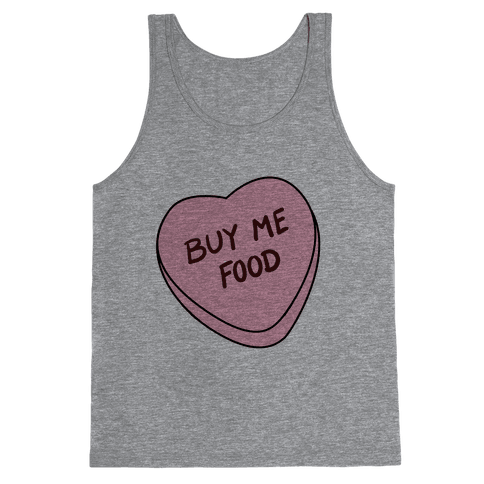 Candy Hearts: Buy Me Food Tank Top