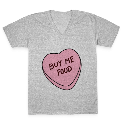 Candy Hearts: Buy Me Food V-Neck Tee Shirt