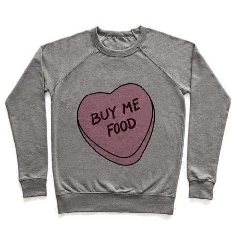 9ccf6b020 Candy Hearts: Buy Me Food Crewneck Sweatshirt | LookHUMAN
