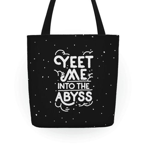 Yeet Me into the Abyss Tote