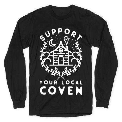 Support Your Local Coven Long Sleeve T-Shirt