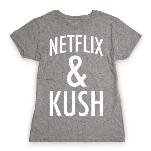 Netflix & Kush Womens T-Shirt