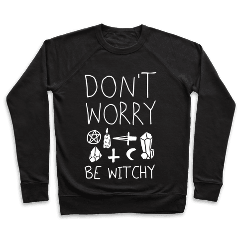 Don't Worry Be Witchy Pullover