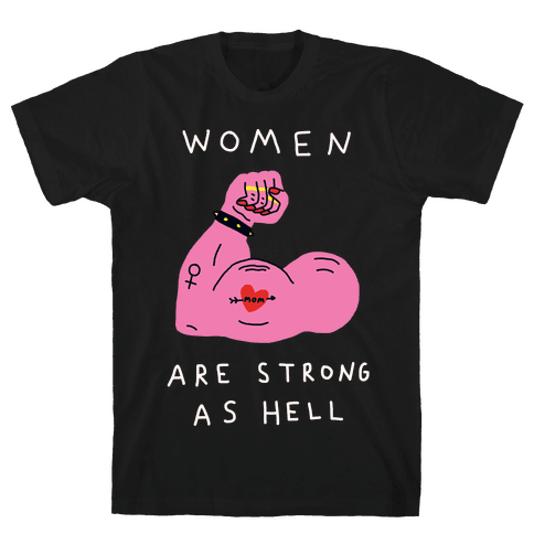 Women Are Strong As Hell Mens T-Shirt