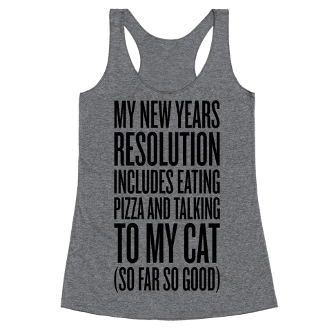 Eating Pizza And Talking To My Cat Racerback Tank Top