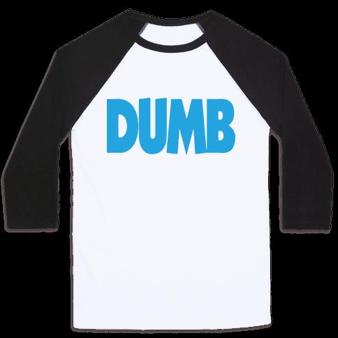 Dumb (Couples) Baseball Tee