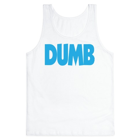 Dumb (Couples) Tank Top