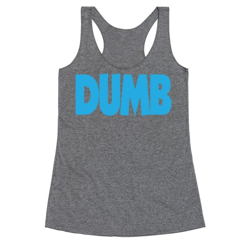 Dumb (Couples) Racerback Tank Top