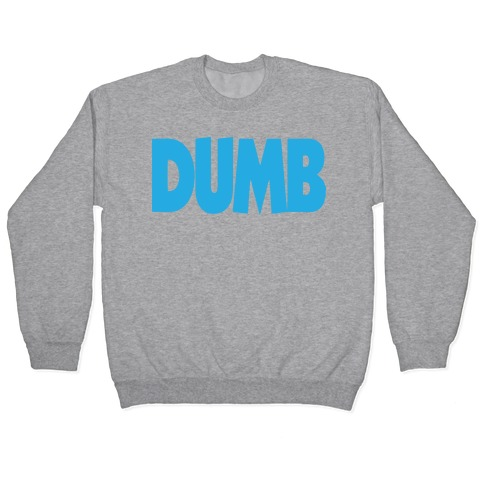 Dumb (Couples) Pullover