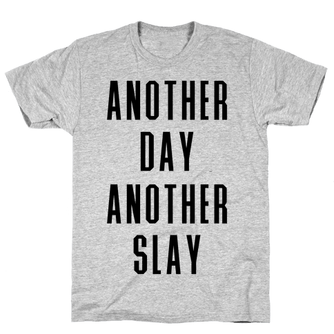 Another Day Another Slay Mens T-Shirt
