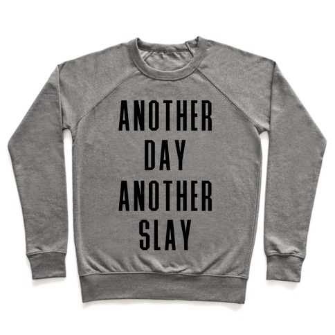 Another Day Another Slay Pullover