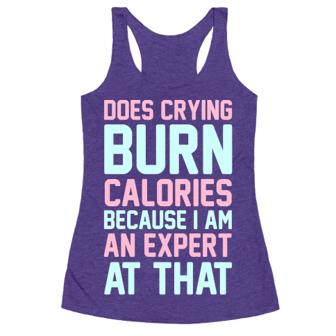 Does Crying Burn Calories Because I Am An Expert At That