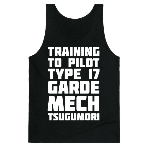 Training to Pilot Type 17 Garde Mech Tsugumori Tank Top