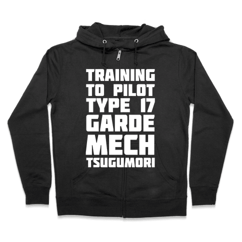 Training to Pilot Type 17 Garde Mech Tsugumori Zip Hoodie