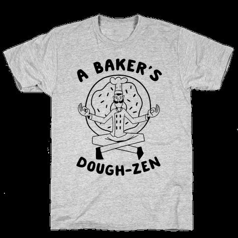 A Baker's Dough-Zen Mens T-Shirt