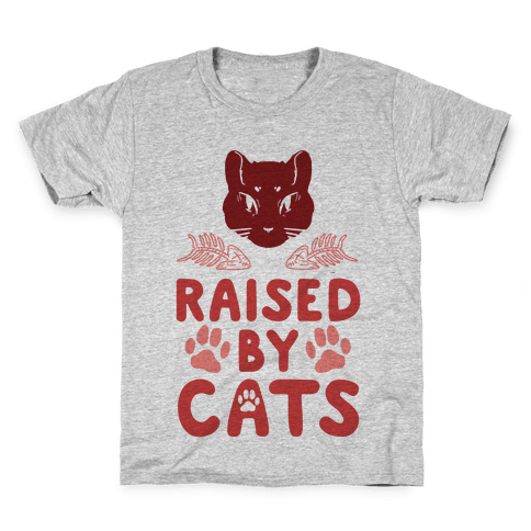 Raised By Cats Kids T-Shirt