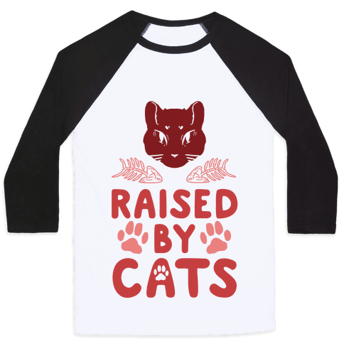 Raised By Cats Baseball Tee