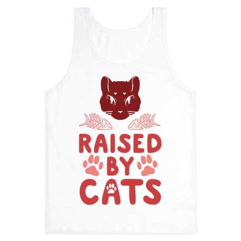 Raised By Cats Tank Top