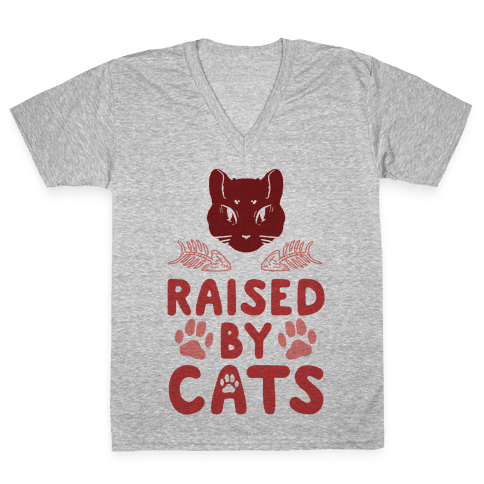 Raised By Cats V-Neck Tee Shirt
