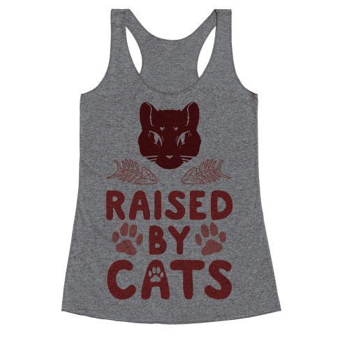 Raised By Cats Racerback Tank Top