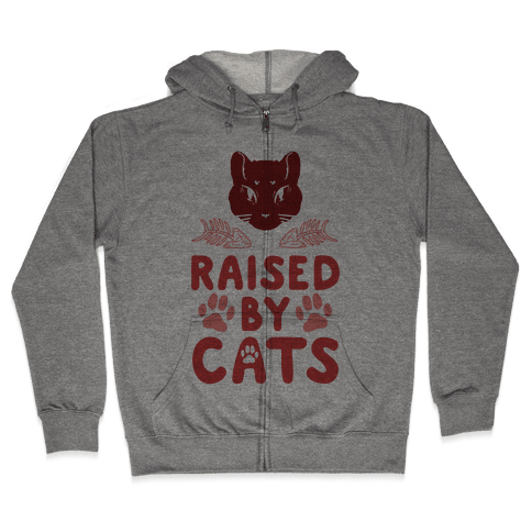 Raised By Cats Zip Hoodie