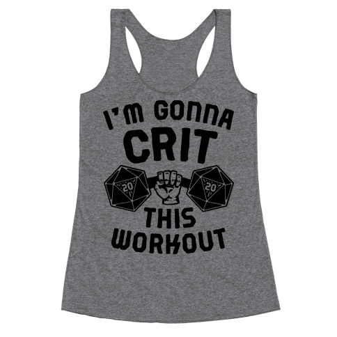 I'm Gonna Crit This Workout Racerback Tank Top