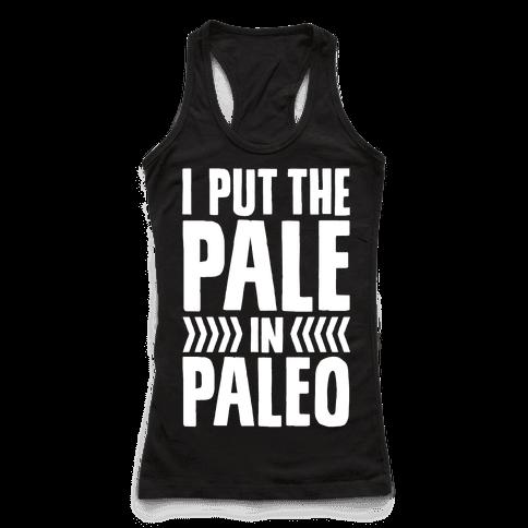 I Put The Pale In Paleo