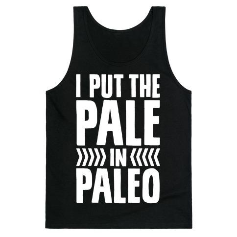 I Put The Pale In Paleo Tank Top