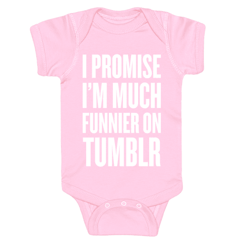 I'm Much Funnier On Tumblr Baby Onesy