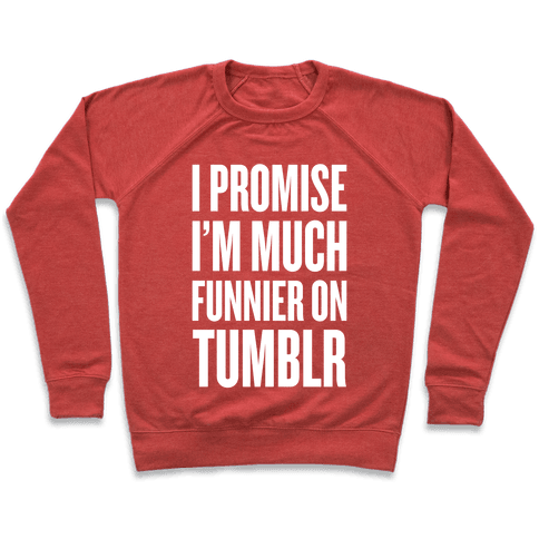 I'm Much Funnier On Tumblr Pullover