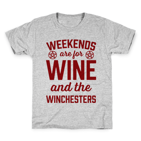 Weekends Are For Wine And The Winchesters Kids T-Shirt