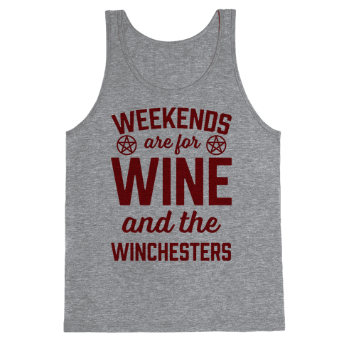 Weekends Are For Wine And The Winchesters Tank Top