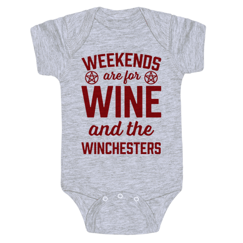 Weekends Are For Wine And The Winchesters Baby Onesy