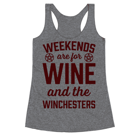 Weekends Are For Wine And The Winchesters Racerback Tank Top