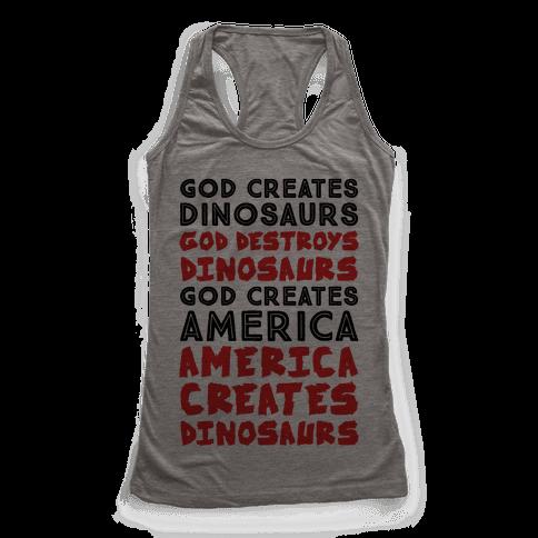 God Creates America & America Creates Dinosaurs Racerback Tank Top