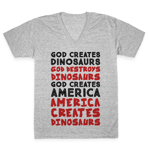 God Creates America & America Creates Dinosaurs V-Neck Tee Shirt
