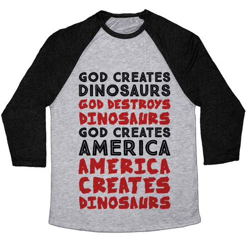 God Creates America & America Creates Dinosaurs Baseball Tee