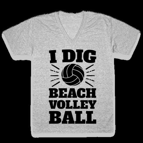 I Dig Beach Volleyball V-Neck Tee Shirt