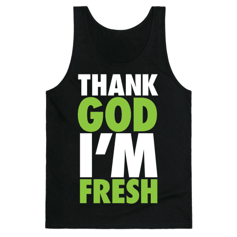 Thank God I'm Fresh Tank Top