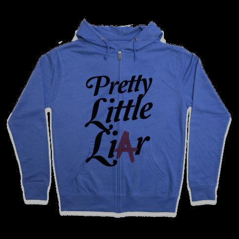 Pretty Little Liar Zip Hoodie