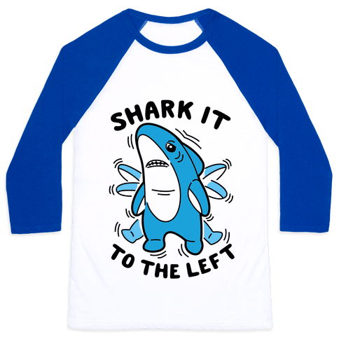 Shark It To The Left Baseball Tee