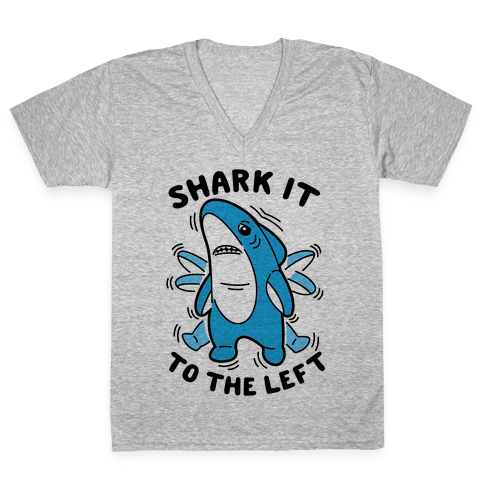 Shark It To The Left V-Neck Tee Shirt