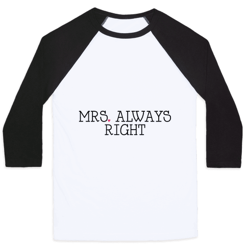 Mrs. Always Right Baseball Tee