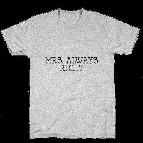 Mrs. Always Right Mens T-Shirt