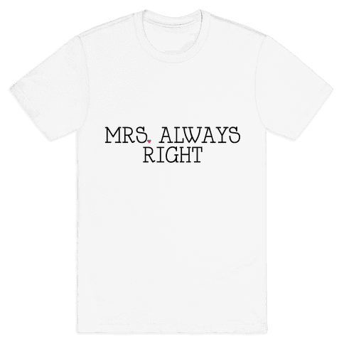 Mrs. Always Right Mens T-Shirt