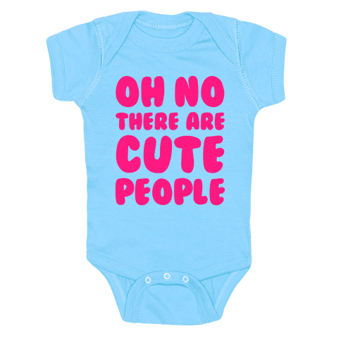Oh No There Are Cute People Baby Onesy
