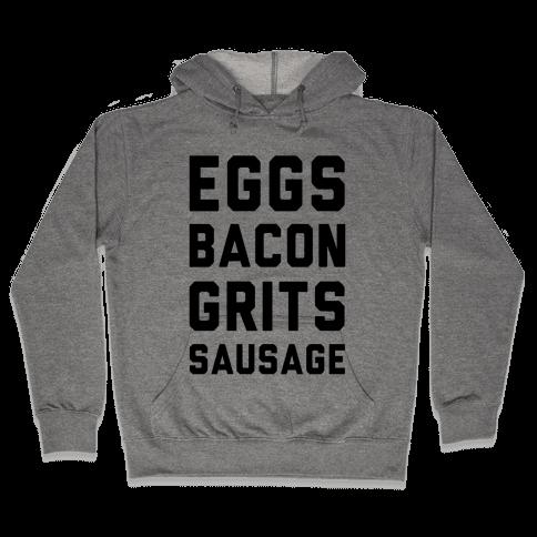 Eggs, Bacon, Grits, Sausage Hooded Sweatshirt
