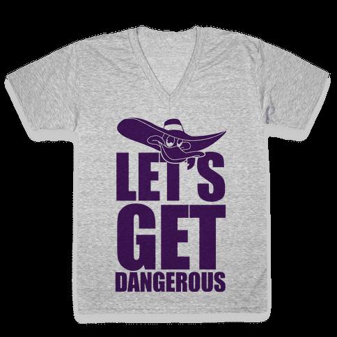 Let's Get Dangerous V-Neck Tee Shirt